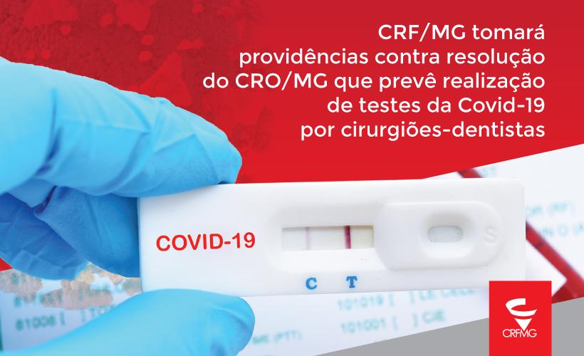 CRF/MG tomará providências contra resolução do CRO-MG que prevê realização de testes da Covid-19 por cirurgiões-dentistas